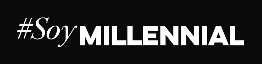 #SoyMILLENNIAL